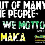Out of many, one people – Jamaican Saying #2