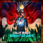 Collie Buddz sings Brighter Days: Download & Spin Now