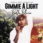 Bella Blair – Gimmie A Light – Frankie Music